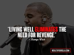 Kanye Love Quotes Magnificent 48 Great Hip Hop Quotes About Happiness In Life Wealthy Gorilla