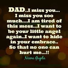 missing your dad is very hard and you want him to e back as said in this e but you have to accept the fact that everybody goes through such a