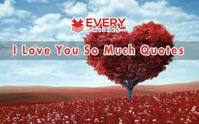 Great I Love You So Much Quotes 80 Short Romantic Quotes This Year