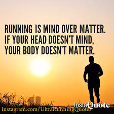 Mind Over Matter Quotes Amazing Running Quotes On Twitter Running Is Mind Over Matter If Your