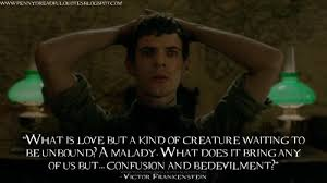 Victor Frankenstein What Is Love But A Kind Of Creature Waiting To Stunning Victor Frankenstein Quotes