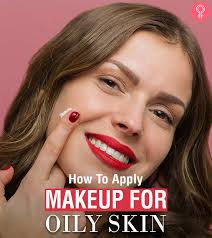 how to apply makeup for oily skin pinit how to apply makeup for oily skin esha saxena stylecraze
