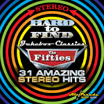 Hard to Find Jukebox Classics: The Fifties: 31 Amazing Stereo Hits