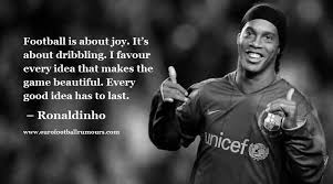 Good Football Quotes Beauteous Football Quotes 48 Ronaldinho