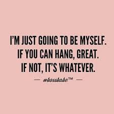 Quote For Being Yourself Best Of The Best Freedom Is Just Being YourselfJoin The Bossbabe Netwerk