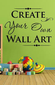 create your own custom wall quote wall decal 0083 on create your own wall art with create your own custom wall quote wall decal 0083 wall decal