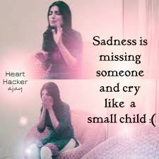 Sadness Is Missing Someone And Cry Like A Small Child Archives