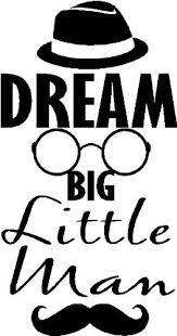 Dream Big Little Man Hat, Glasses, Mustache Funny Boys Nursery Bedroom  Vinyl Wall Quotes