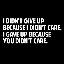 Giving Up On Love Quotes Mesmerizing Love Quote I Didn't Give Up Because I Didn't Care Love Quotes