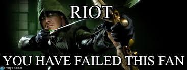 Riot - Green Arrow meme on Memegen via Relatably.com