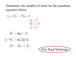 2 determine the number of roots for the quadratic equation below two real solutions