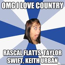 omg i love country rascal flatts, taylor swift, keith urban ... via Relatably.com