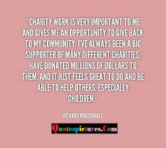 Quotes Works Charity Quotes Charity Work Is Very Important To Me And
