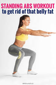 standing abs workout routines to get rid of belly fat exercise fitness abworkout