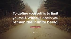 "Quotes To Define Yourself Best of Deepak Chopra Quote ""To Define Yourself Is To Limit Yourself"