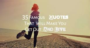 Famous Quotes To Live By