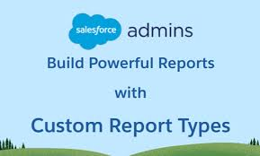 Build Powerful Reports With Custom Report Types