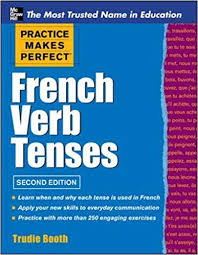 French Verb Tenses Chart Amazon Com Practice Makes Perfect French Verb Tenses