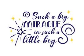 Who are you callin' a dummy? Such A Big Miracle In Such A Little Boy Svg Cut File By Creative Fabrica Crafts Creative Fabrica