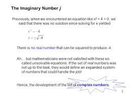 the imaginary number j previously when we encountered an equation like x2 4
