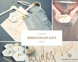 thoughtful creative bridesmaids gifts allow a bride to show her appreciation for all the time and attention her attendants have given to the wedding