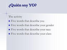 five words to describe you quién soy yo who am i a presentation by contreras lgsw