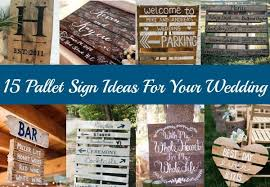 diy wood pallet signs. 15 pallet sign ideas for your wedding diy wood signs