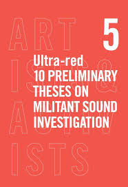 ultra red preliminary theses on militant sound investigation  10 preliminary theses on militant sound investigation