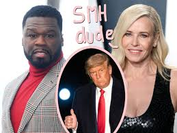 62% is a very, very,bad idea. Chelsea Handler Drags Ex Boyfriend 50 Cent Over His Donald Trump Support Perez Hilton