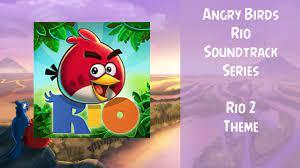 Angry Birds Rio Soundtrack   Rio 2 Theme