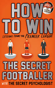 How to Win: Lessons from the Premier League (Secret Footballer):  Amazon.co.uk: Anon: 9781783351237: Books