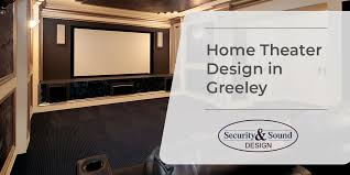 Home Theater Design In Greeley Security And Sound Design Best Best Home Theater Design