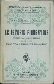 Le istorie fiorentine di Niccolò Machiavelli ridotte alla miglior lezione  con le notizie della vita e dell'opere dell'autore. Volume unico. Edizione  stereotipa da Machiavelli Niccolò   Studio Bibliografico Orfeo (ALAI - ILAB)