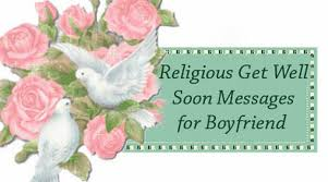 Get Well Wishes Quotes religiousboyfriendgetwellsoonmessagejpg 73