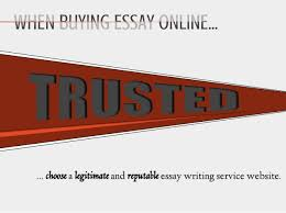 what to do when buying essay online 16 approach the legitimate and reputable essay