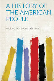 a history of the american people woodrow wilson  a history of the american people woodrow wilson 9781313731737 com books