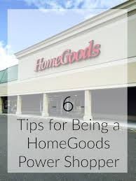 six tips for being a homegoods power per this is how to find the good