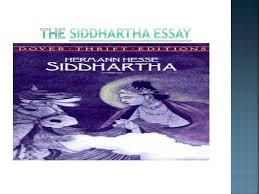 ppt on siddhartha essay the siddhartha essay
