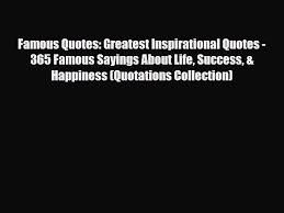 Pdf Famous Quotes Greatest Inspirational Quotes 365 Famous