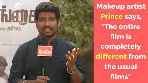 makeup artist prince says the entire film is pletely diffe from the usual films