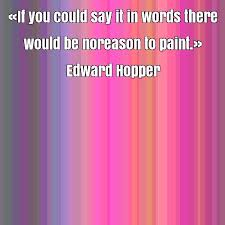 Edward Hopper famous quote about could, no reason, paint, reason ... via Relatably.com
