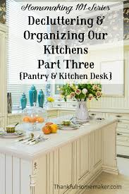 Kitchen Desk Declutter Organize Kitchen Desk Pantry Thankful Homemaker
