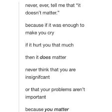 You Matter Quotes Amazing You Matter To Me Shared By Queen B On We Heart It