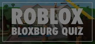 roblox bloxburg quiz answers quiz