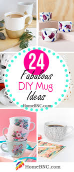 Tea Cup Design Ideas 24 Best Diy Mug Ideas And Decorations That Anyone Can Do In 2020
