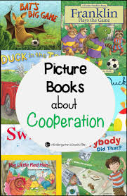 best books about cooperation teamwork pictures and homeschool picture books about cooperation and teamwork