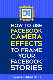 how to use facebook effects to create facebook event frames and location frames on social