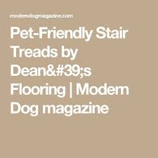 pet friendly stair treads by dean s flooring