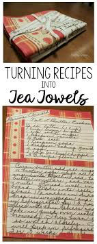 turning recipes into tea towels a great idea to create a custom gift this holiday