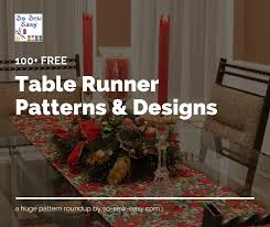 Table Runner Patterns Adorable 48 Table Runner Patterns And Designs For Your Table So Sew Easy